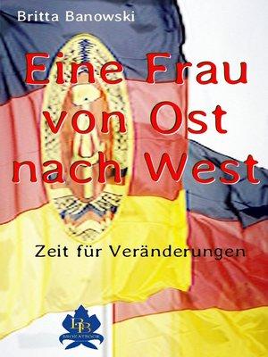 cover image of Eine Frau von Ost nach West