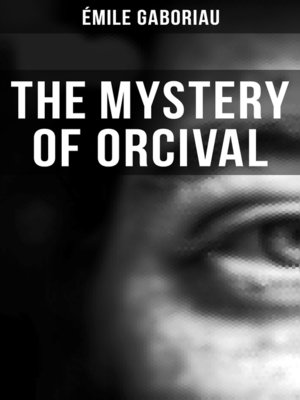 cover image of THE MYSTERY OF ORCIVAL
