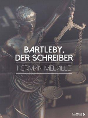 cover image of Bartleby, der Schreiber