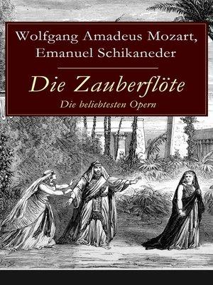 cover image of Die Zauberflöte--Die beliebtesten Opern