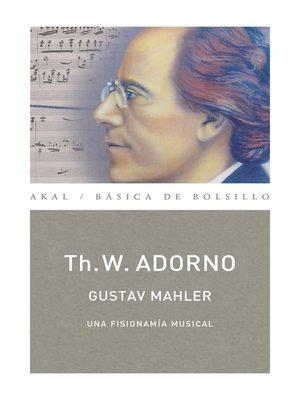 cover image of Gustav Mahler. Una fisionomía musical  (Monografías musicales)