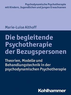 cover image of Die begleitende Psychotherapie der Bezugspersonen
