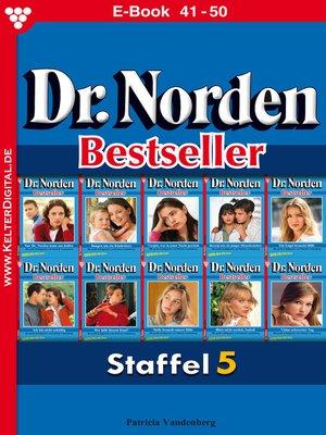 cover image of Dr. Norden Bestseller Staffel 5 – Arztroman
