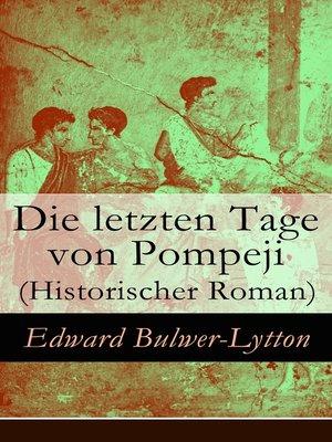 cover image of Die letzten Tage von Pompeji (Historischer Roman)