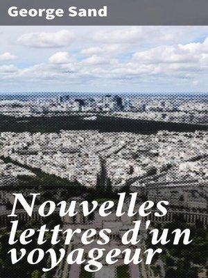 cover image of Nouvelles lettres d'un voyageur