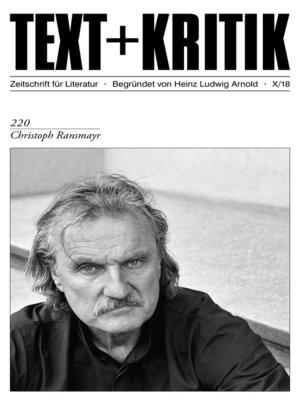 cover image of TEXT + KRITIK 220--Christoph Ransmayr