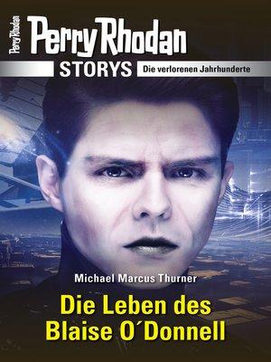cover image of Die Leben des Blaise O'Donnell: Die verlorenen Jahrhunderte