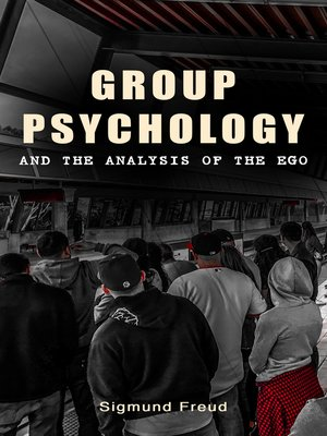 cover image of GROUP PSYCHOLOGY AND THE ANALYSIS OF THE EGO