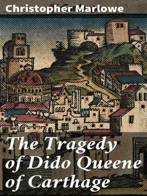 cover image of The Tragedy of Dido Queene of Carthage