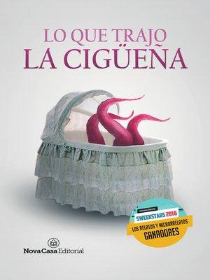 cover image of Lo que trajo la cigüeña