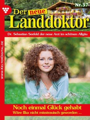 cover image of Der neue Landdoktor 37 – Arztroman