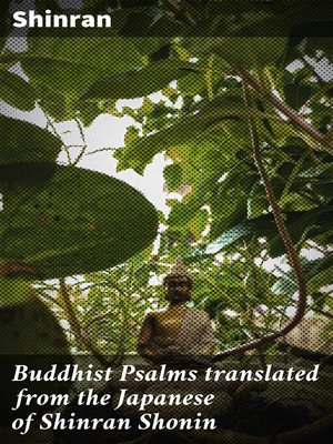 cover image of Buddhist Psalms translated from the Japanese of Shinran Shonin