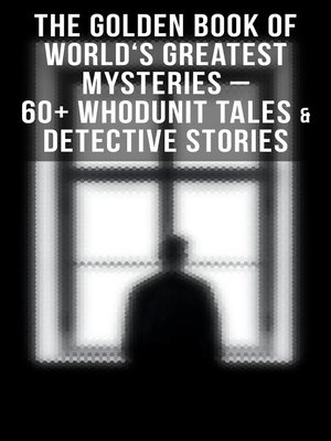 cover image of The Golden Book of World's Greatest Mysteries – 60+ Whodunit Tales & Detective Stories