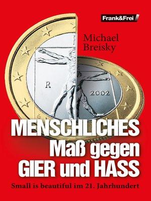 cover image of MENSCHLICHES Maß gegen GIER und HASS