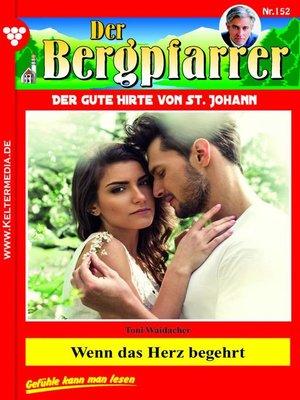 cover image of Der Bergpfarrer 152 – Heimatroman