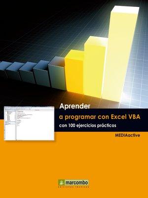 cover image of Aprender a programar con Excel VBA con 100 ejercicios práctico