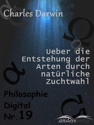 cover image of Ueber die Entstehung der Arten durch natürliche Zuchtwahl