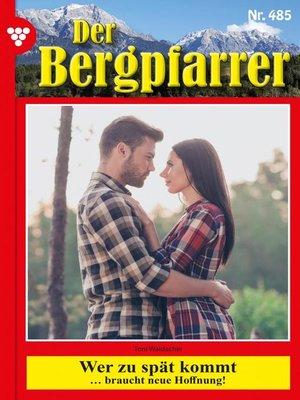 cover image of Der Bergpfarrer (ab 375) 485 – Heimatroman