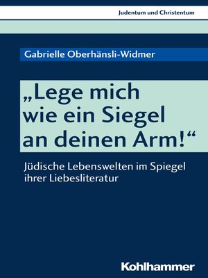 """cover image of """"Lege mich wie ein Siegel an deinen Arm!"""""""