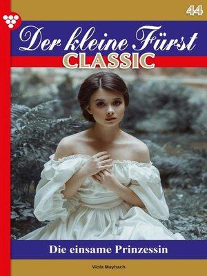 cover image of Der kleine Fürst Classic 44 – Adelsroman
