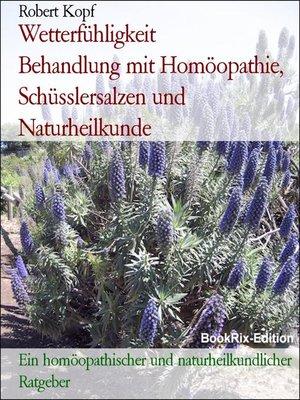 cover image of Wetterfühligkeit       Behandlung mit Homöopathie, Schüsslersalzen und Naturheilkunde