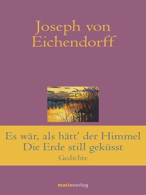 cover image of Es war, als hätt' der Himmel die Erde still geküsst