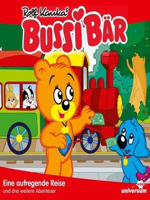 cover image of Bussi Bär--Eine aufregende Reise--Folgen 1-4