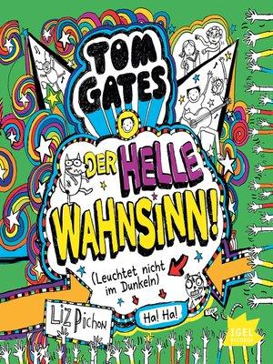 cover image of Tom Gates. Der helle Wahnsinn! (Leuchtet nicht im Dunkeln)