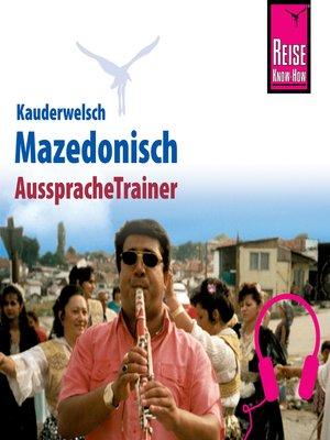 cover image of Reise Know-How Kauderwelsch AusspracheTrainer Mazedonisch