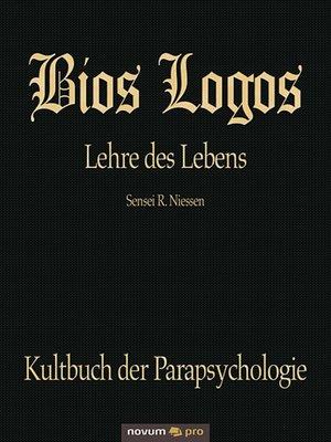 cover image of Bios Logos--Lehre des Lebens