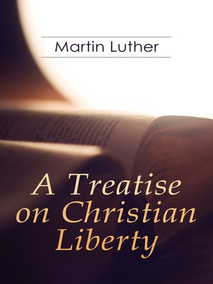 cover image of A Treatise on Christian Liberty