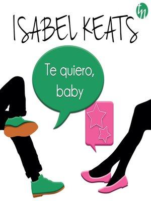 cover image of Te quiero, baby