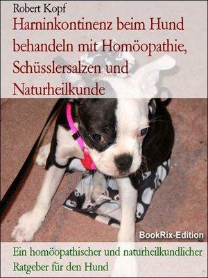 cover image of Harninkontinenz beim Hund behandeln mit Homöopathie, Schüsslersalzen und Naturheilkunde