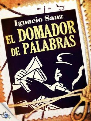 cover image of El domador de palabras
