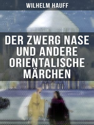 cover image of Der Zwerg Nase und andere orientalische Märchen