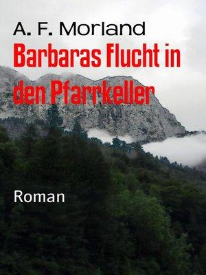 cover image of Barbaras Flucht in den Pfarrkeller