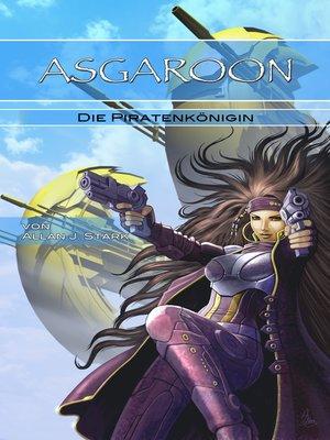 cover image of ASGAROON--Die Piratenkönigin