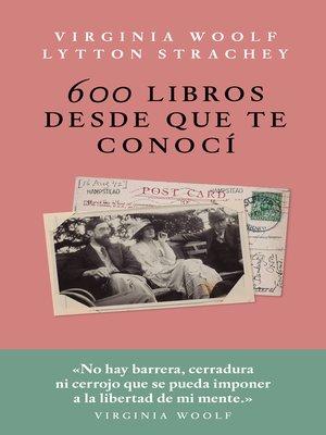 cover image of 600 libros desde que te conocí