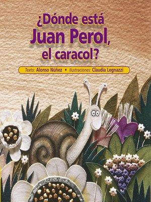 cover image of ¿Dónde está Juan Perol, el caracol?