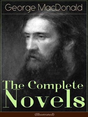 cover image of The Complete Novels of George MacDonald (Illustrated)
