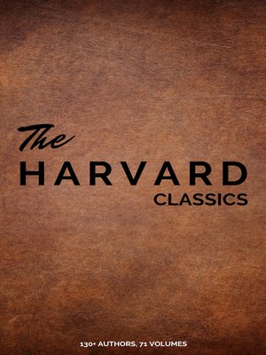 cover image of Harvard Classics (Dr. Eliot's Five Foot Shelf--51 Original Volumes + 20 Bonus Volumes)
