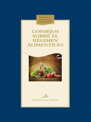 cover image of Consejos sobre el régimen alimenticio