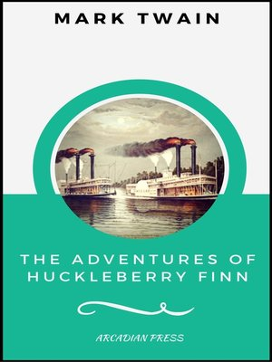 cover image of The Adventures of Huckleberry Finn  (ArcadianPress Edition)