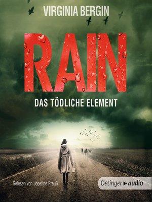 cover image of Rain--Das tödliche Element