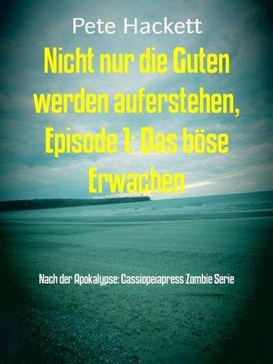 cover image of Nicht nur die Guten werden auferstehen, Episode 1