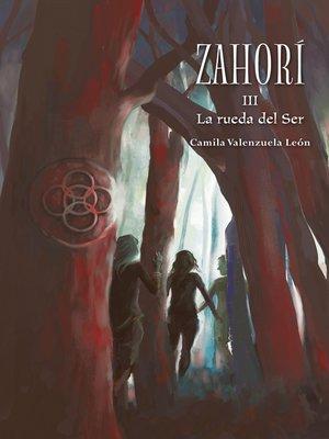 cover image of Zahorí III. La rueda del Ser