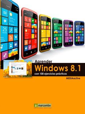cover image of Aprender Windows 8.1 con 100 ejercicios prácticos