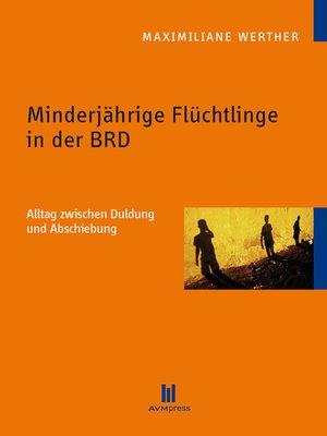 cover image of Minderjährige Flüchtlinge in der BRD