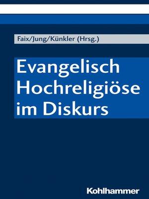 cover image of Evangelisch Hochreligiöse im Diskurs
