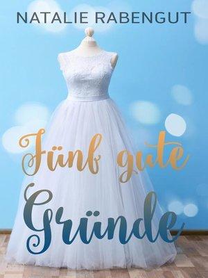 cover image of Fünf gute Gründe